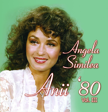 Anii 80 vol 3 - Angela Similea